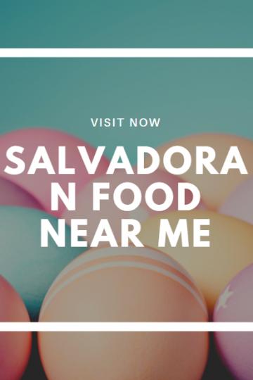 salvadoran food near me